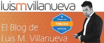Bloguer Luis M. Villanueva
